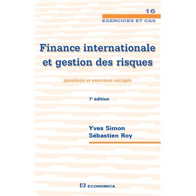 Finance internationale et gestion des risques - Questions et exercices corrigés, 7e éd.