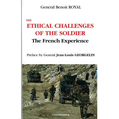 The Ethical Challenges of the Soldier