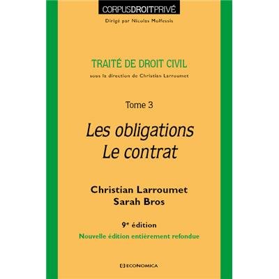 Traité de droit civil, Tome 3 - Les obligations - Le contrat, 9e éd.