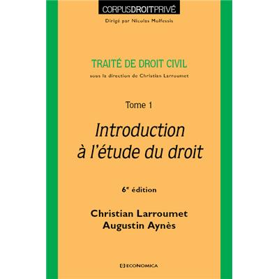 Traité de droit civil - Tome 1 - Introduction à l'étude du droit