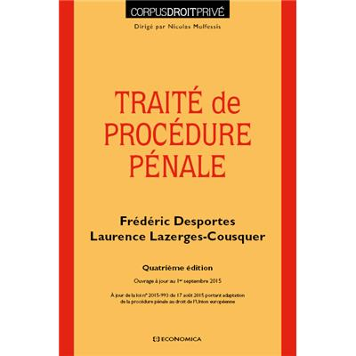 Achat Livre Traite De Procedure Penale 4e Ed Desportes Frederic Lazerges Cousquer Laurence