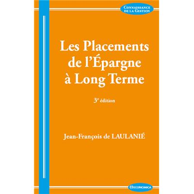 Les placements de l'épargne à long terme, 3e éd.