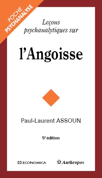 Leçons psychanalytiques sur l'angoisse 5e édition - Paul-Laurent Assoun